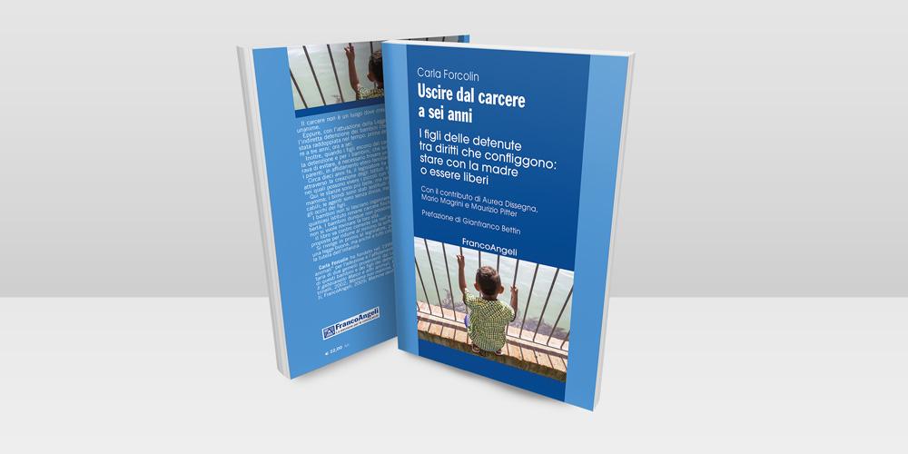Presentazione del libro di Carla Forcolin: Uscire dal carcere a sei anni